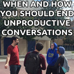 When and How You Should End Unproductive Conversations