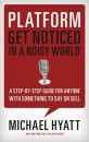 Get Noticed in a Noisy World