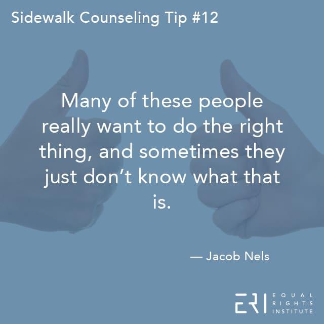 Sidewalk Counseling Tip number 12