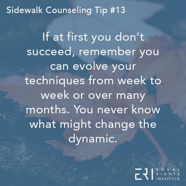Sidewalk Counseling Tip number 13.