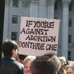 "Responding to the Slogan ""Don't Like Abortion? Don't Have One!"""