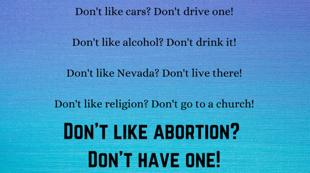 "Meme version of slogan ""Don't like abortion? Don't have one."""